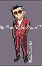 My One Night Stand Is...(shortStory) by ModisCewek98