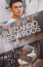 Buscando Recuerdos (#BAM3) by -xSunFlowerx-