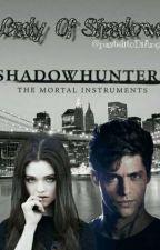 Lady Of Shadows (Alec Lightwood y tu) (Shadowhunters y PJO) by pastelitoDiAngelo