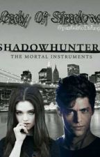 Lady Of Shadows (Alec Lightwood y tu) (Shadowhunters y PJO) by pastelitoDiAngelo