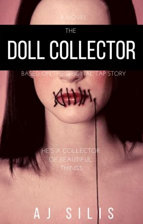 The Doll Collector (#Wattys2017) by AllessandraSilis