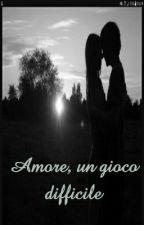 L'AMORE; UN GIOCO DIFFICILE by annapotti
