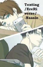 Texting /EreRi Verze/ by Naasie