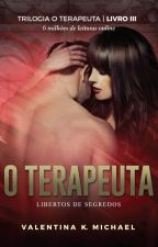O Terapeuta 03 - TRILOGIA O TERAPEUTA by ValentinaKMichael