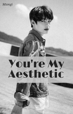 You're My Aesthetic || kth + jjk by Miongi