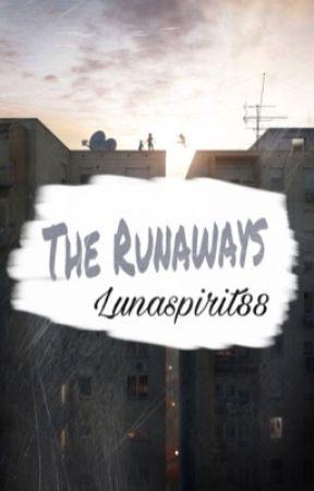 The Runaways (Run away story) by lunaspirit88
