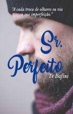 Sr. Perfeito   by Tbafini