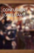 CONFUSIÓN (GRELLIAM) by KarenkaSutcliff