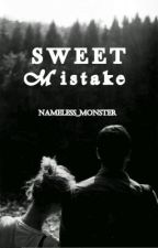 Sweet Mistake by nameless_monster