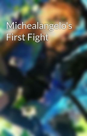 Michealangelo's First Fight by Tayloral89