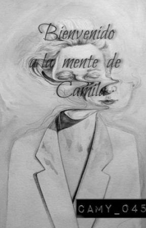Bienvenido a la mente de Camila by Camy_0455