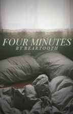 FOUR MINUTES by beartooth