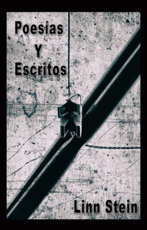 Poesías y Escritos by LinnStein13