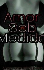 amor sob medida by JacquelineOliveira54