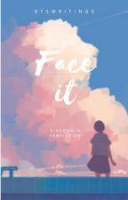 FACE IT || YOONMIN by Btswritings