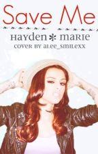 Save Me by haydenxrie