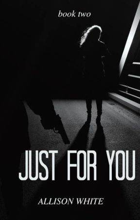 Just For You - Sequel to Babygirl by FanficAllison