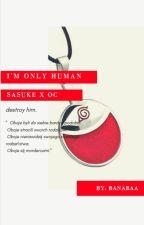 I'm only human    Sasuke x OC by banabaa