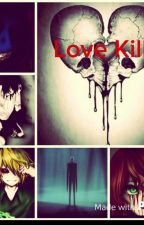 Love Kills by Creepypastagirl126