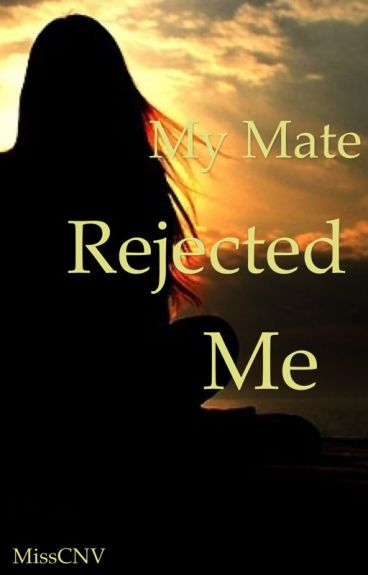 My Mate Rejected Me