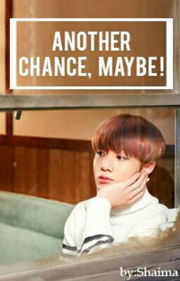 Another Chance, Maybe