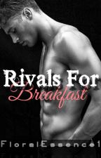 Rivals For Breakfast by floralessence1