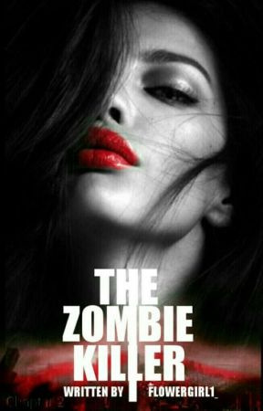 The Zombie Killer by flowergirl1_