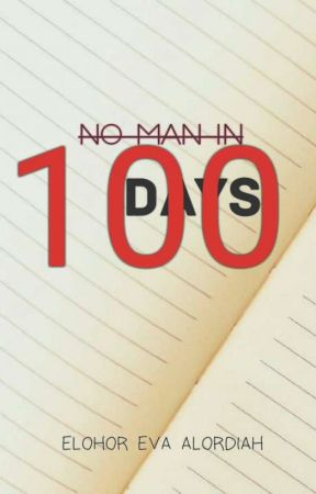 NO MAN IN 100 DAYS by EvaAlordiah