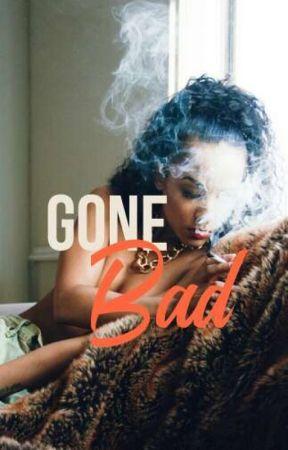 Gone Bad  by lexiss_lxxxv