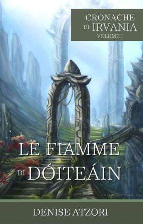 Le Fiamme di Dóiteáin - Cronache di Irvania I by Ielenia