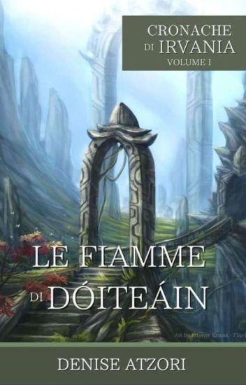 Le Fiamme di Dóiteáin - Cronache di Irvania I