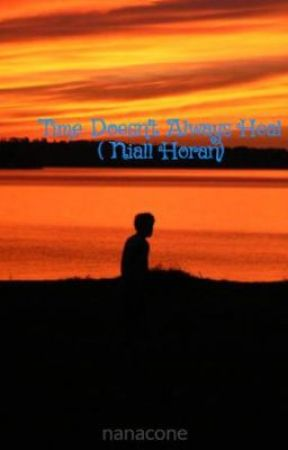 Time Doesn't Always Heal ( Niall Horan) by nanacone