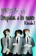 Misión: Conquistar a los nuevos/ BTS by Rhode7