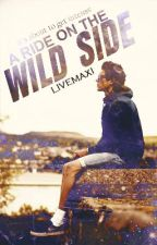 A Ride on the Wild Side by livemaxi