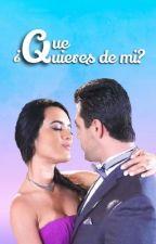 Que quieres de mi by Jeaine12