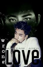 Wrong Love by kimarya_suho10014