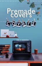 Premade covers by AnnieLubih