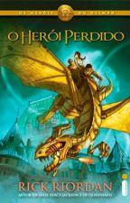 Os Heróis Do Olimpo - O Herói Perdido by CelineOliveiraSilva