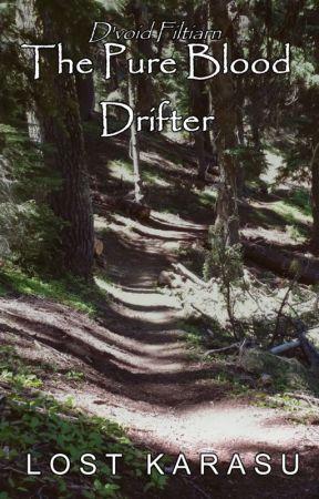 The Pure Blood Drifter: D'void Filtiarn [Boyxboy] by LostKarasu
