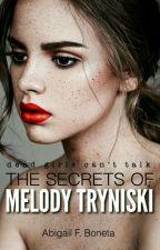 The Secrets of Melody Tryniski by Boneta23