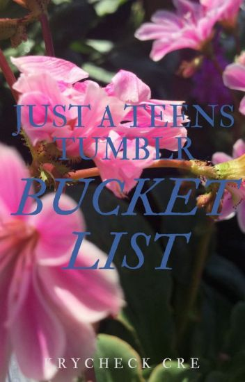 image regarding Tumblr Bucket Lists named Particularly a Teenagers Tumblr Bucket Checklist - krycheck-cre - Wattpad