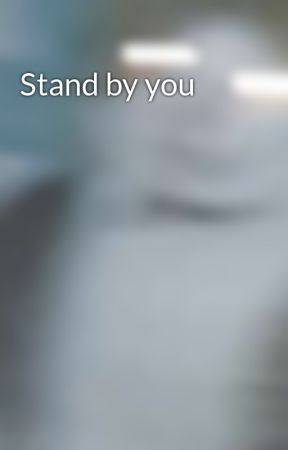Stand by you  by xSUMMix