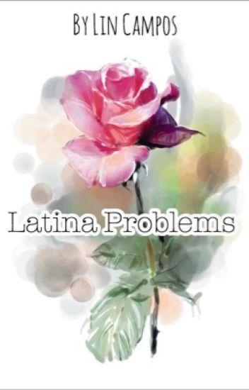 Latina Problems