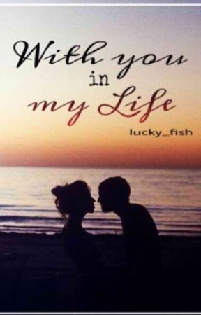 With You In My Life by Lucky_Fish
