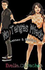 No Tengas Miedo®  •Lutteo Gastina• #1NTM by -EvePasquarelli-