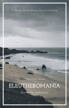 Eleutheromania  by caelifornians