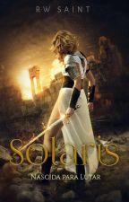 Solaris - Nascida para lutar by RWSaint