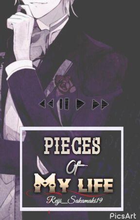 Pieces of my life by Reiji_Sakamaki19