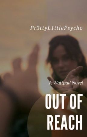 Out of Reach by Pr3ttyL1ttlePsycho