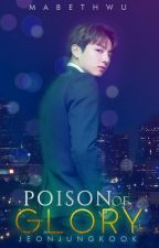 Poison Of Glory ⚫ Jeon Jungkook by MabethWu